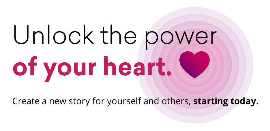 Unlock the power of your heart